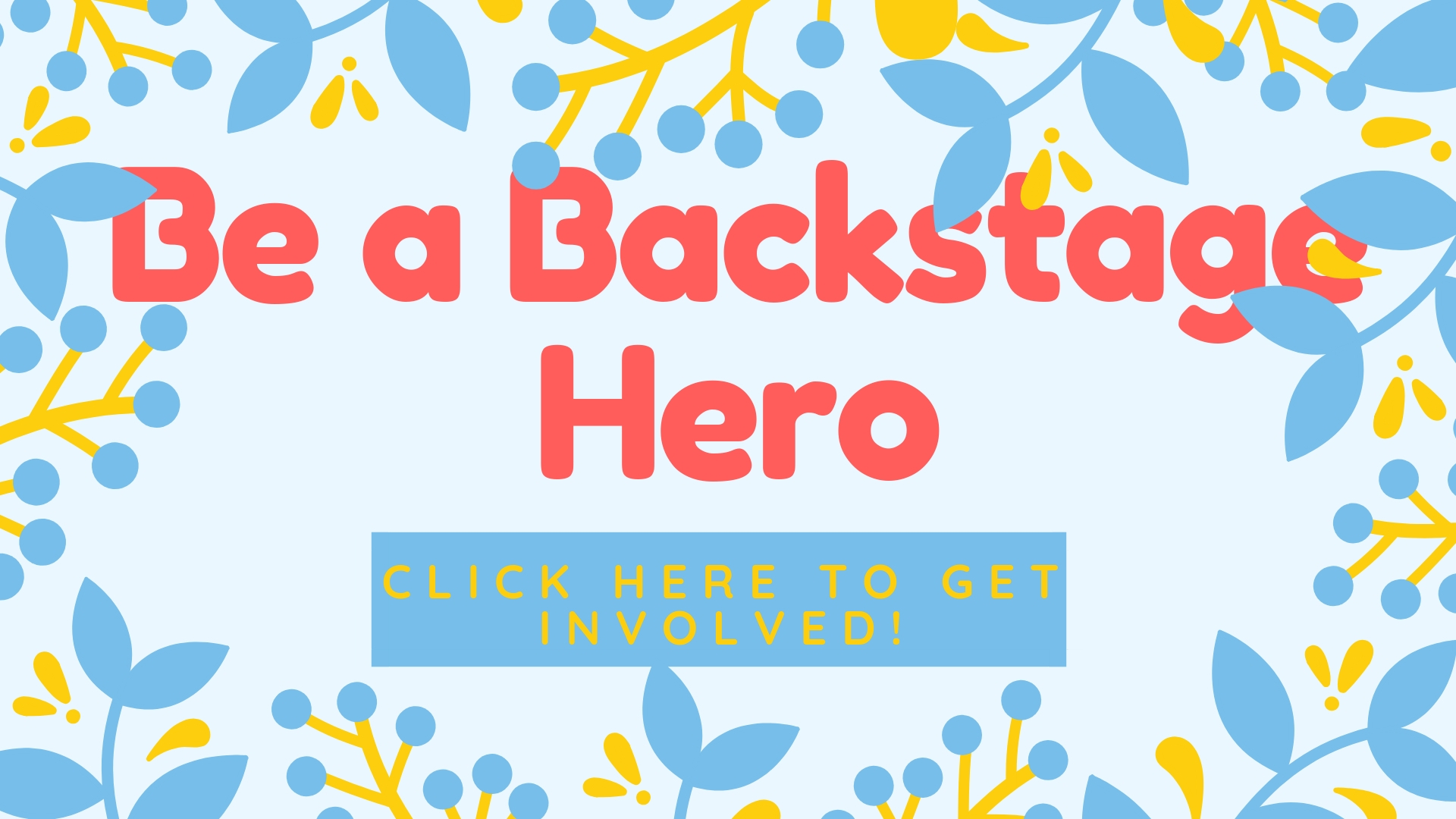 be a backstage hero