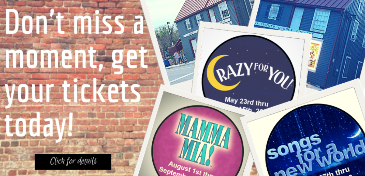 Tickets for season 2019 Annapolis Summer Garden don't miss out on a moment Crazy For You, Mamma Mia!, and Songs for a New World in downtown Annapolis
